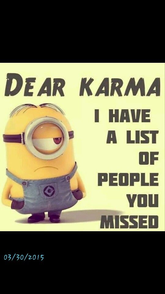 Dear Karma Funny Quotes Quote Crazy Funny Quote Funny Quotes Funny Sayings  Humor Minions Minion Quotes