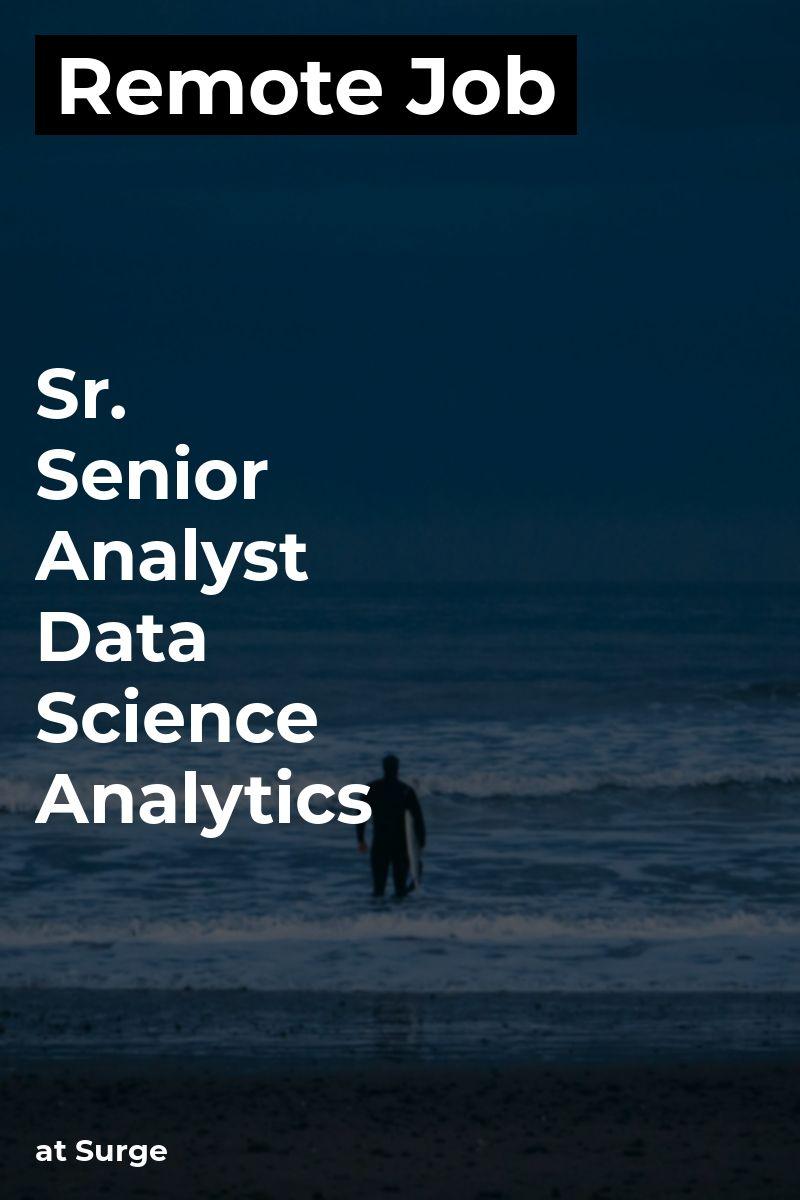 Remote Sr. Senior Analyst & Data Science & Analytics at