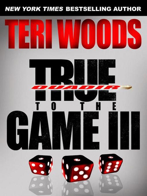 True to the Game 3, by Teri Woods