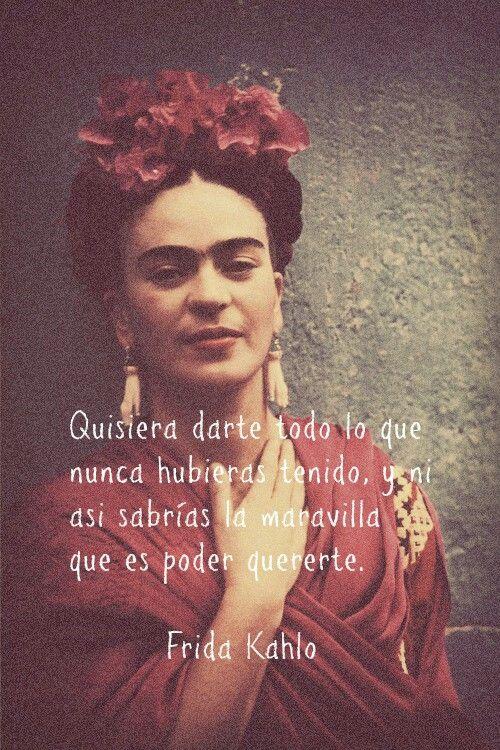 Quisiera Darte Todo 3 Frida Kahlo Frida Kahlo Frase De Frida