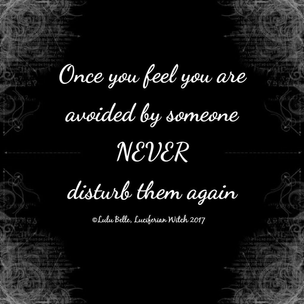 Quote Creator ❤Once You Feel You Are Avoidedsomeone Never Disturb Them