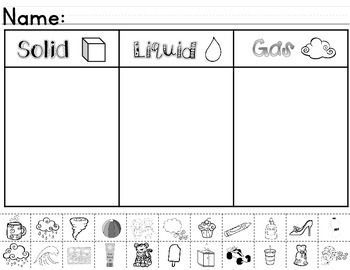 ~ Solids, Liquids, & Gases Sorting Worksheet A matter sorting activity where your students will be able to identify a solid, liquid, or gas.  This is a great activity to use with verbal and nonverbal students at all levels.This was created as a supportive and/or independent sorting activity to go along with this book.A matter sorting act...