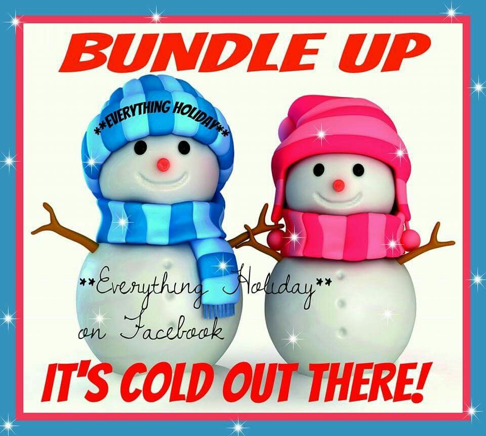 Bundle Up It's Cold Out There! | Warm quotes, Christmas