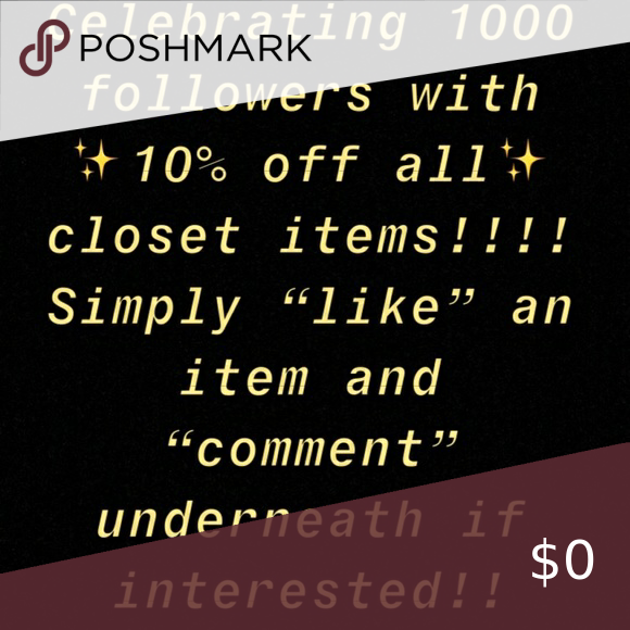 "10 % Whole Closet!!!!!!! Celebrating reaching 1000 followers!! - 10% off every item in closet  - Simply ""Like"" and ""Comment"" Underneath which item you're interested in 😊😊😊 Other"
