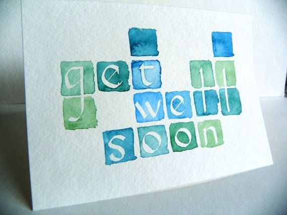 Watercolour Get Well Soon Get Well Soon Get Well Cards