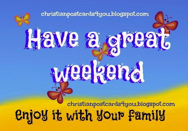 Religious weekend greetings have a great weekend enjoy it with religious weekend greetings have a great weekend enjoy it with family free christian cards for m4hsunfo