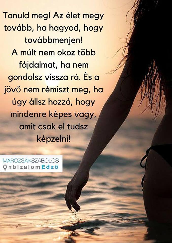 az élet megy tovább idézetek Pin by Maria Berecz on Message in the bottle | Hungarian quotes