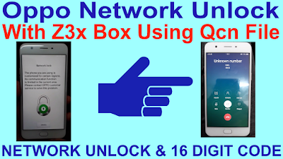 Oppo Network Unlock With Z3x Box Using Qcn File  Oppo many
