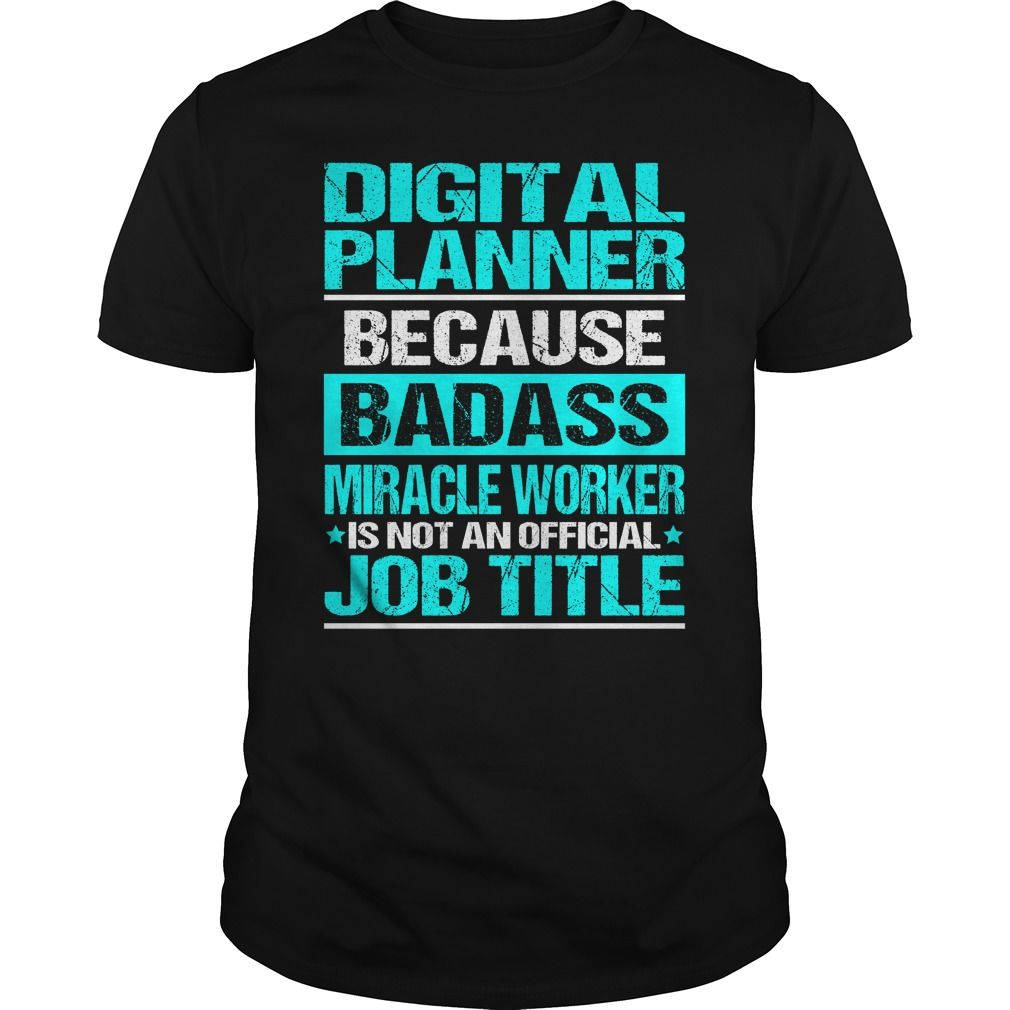 DIGITAL PLANNER Because BADASS Miracle Worker Isn't An Official Job Title T-Shirts, Hoodies. SHOPPING NOW ==► Funny Tee Shirts