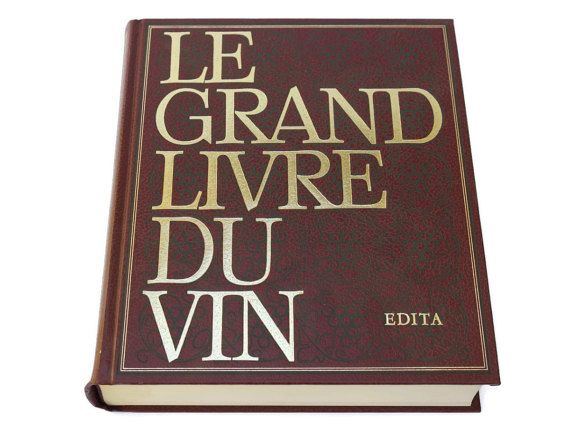 French Wine Reference Book. Le Grand Livre Du by LeBonheurDuJour