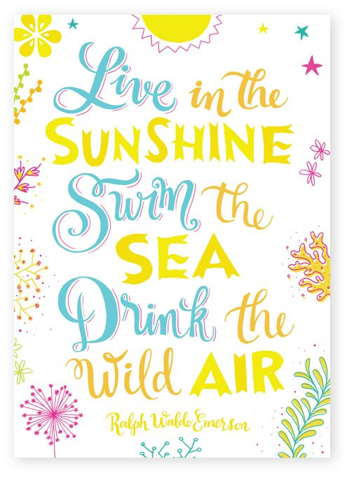 Live In The Sunshine Swim The Sea Drink The Wild Air Ralph