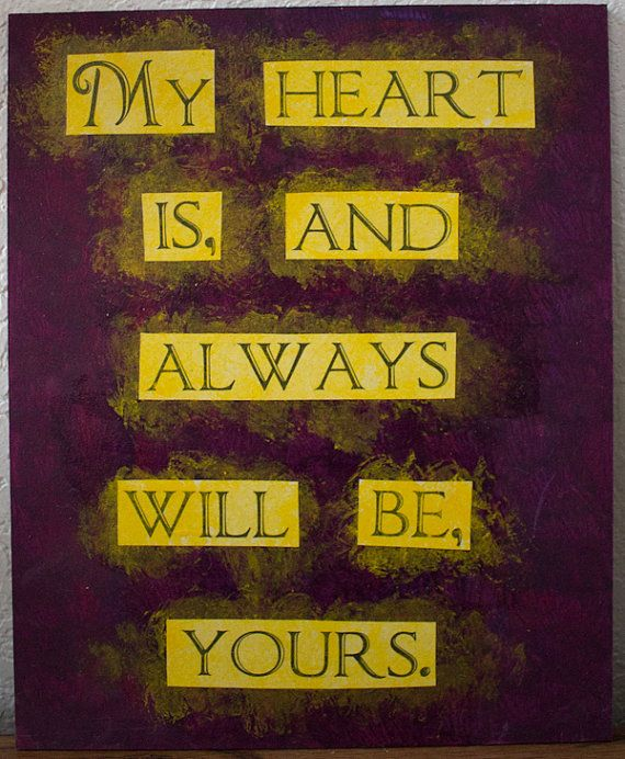"""Sense and Sensibility quote painting - 9.5"""" x 12"""" - My heart is, and always will be, yours"""