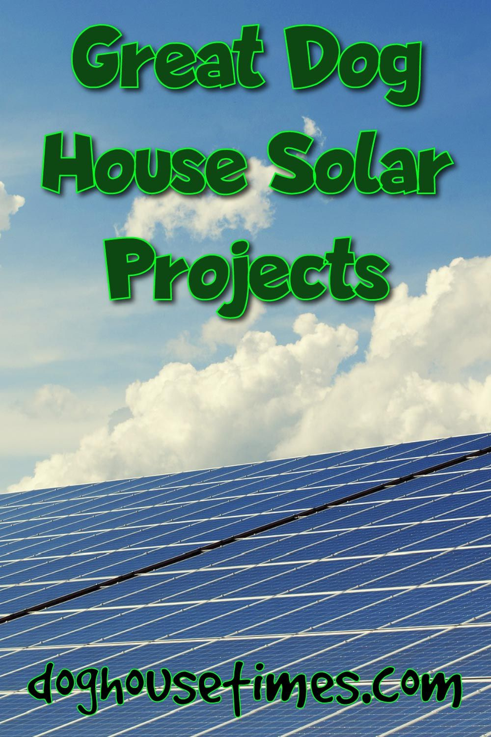 The Best Dog House Solar Projects Solar Projects Cool Dog