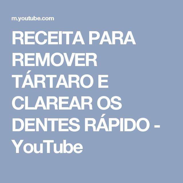 RECEITA PARA REMOVER TÁRTARO E CLAREAR OS DENTES RÁPIDO - YouTube