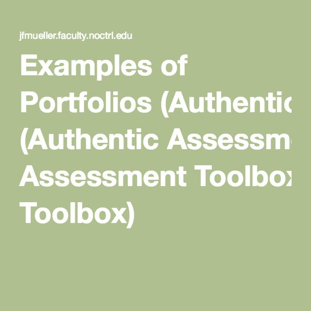 examples of portfolios (authentic assessment toolbox) | assessment
