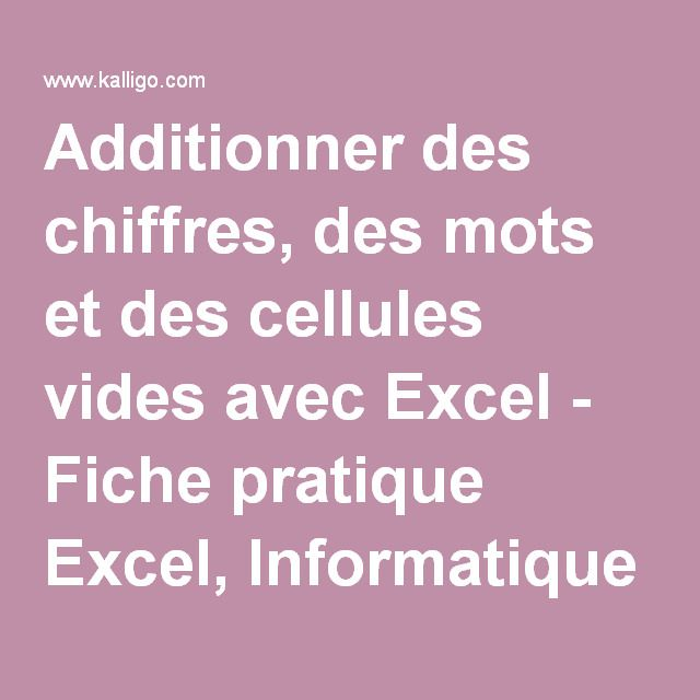 Additionner des chiffres, des mots et des cellules vides avec Excel - Fiche pratique Excel, Informatique & Bureautique