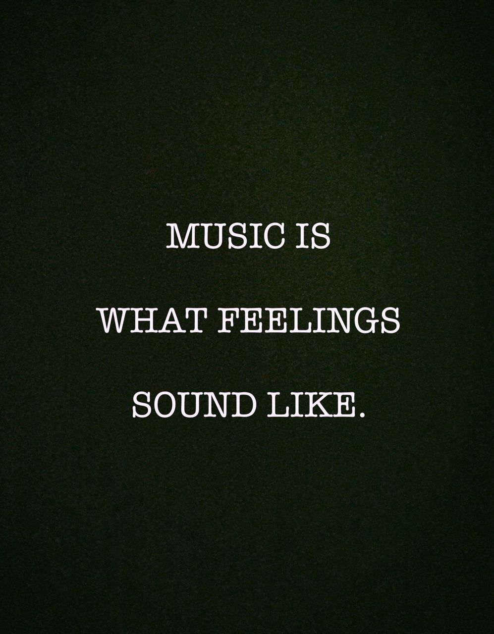 """""""music is what feelings sound like"""" Music quotes, Life"""