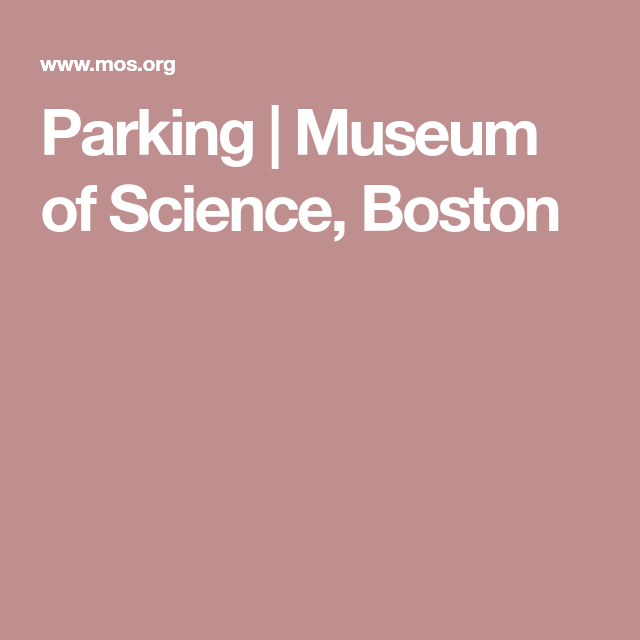Parking | Museum of Science, Boston