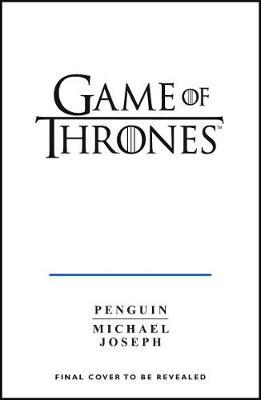 Game of Thrones: A Guide to Westeros and Beyond : Myles