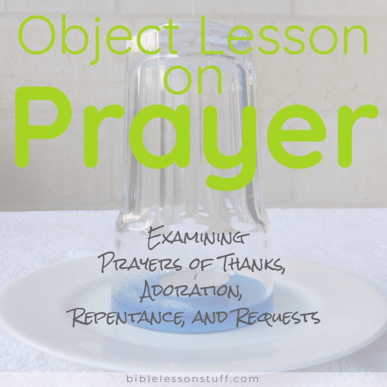 Unique Object Lesson on Prayer Examines Thanksgiving, Adoration, Requests, and Repentance - Bible Lesson Stuff