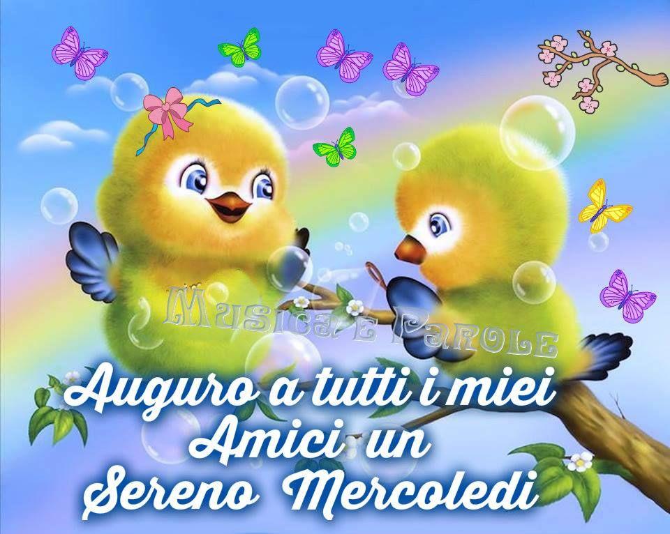 Auguro A Tutti I Miei Amici Un Sereno Mercoledì Buongiorno Good