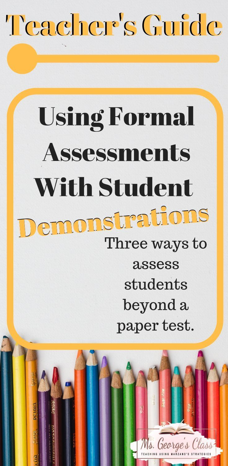 Formal Assessment Using Student Demonstrations is part of Formal assessment, Assessment strategies, Student assessment, Student, Formative and summative assessment, Professional development for teachers - Education has changed since I was in school  In the nineties, all my formal assessments were tests and quizzes  Now, in the 21st century, students must show their understanding within all academic disciplines  One great