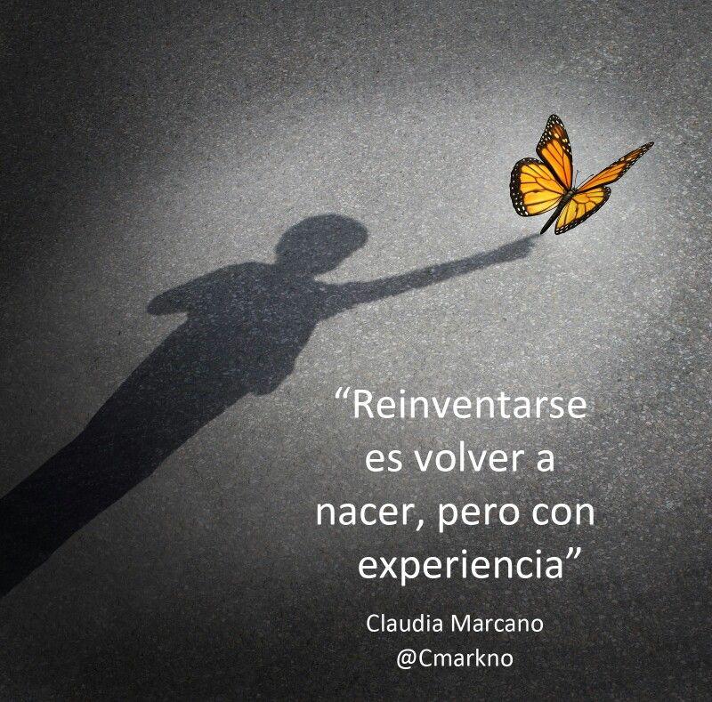 Reinventarse Es Volver A Nacer Pero Con Experiencia Cm