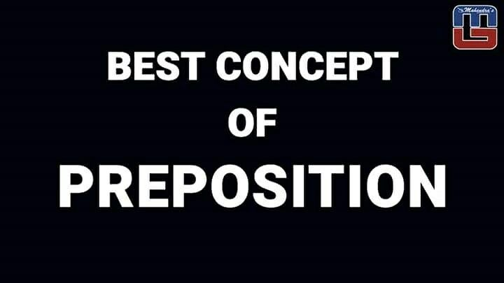 BEST CONCEPT OF PREPOSITION   ENGLISH GRAMMAR   ALL COMPETITIVE EXAMS https://www.youtube.com/watch?feature=player_detailpage&v=18PNqTVyu20
