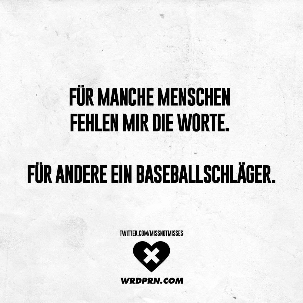Für manche Menschen fehlen mir die Worte. Für andere ein Baseballschläger. - VISUAL STATEMENTS® #funnyfails