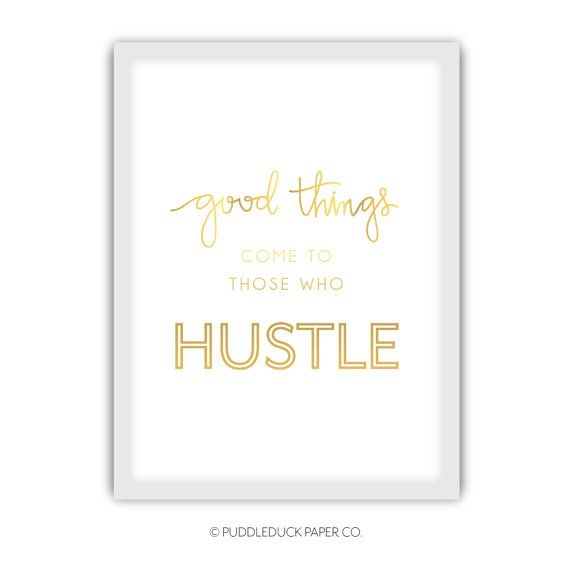 Good Things Come To Those Who Hustle // Home by PuddleduckPaperCo, $15.00