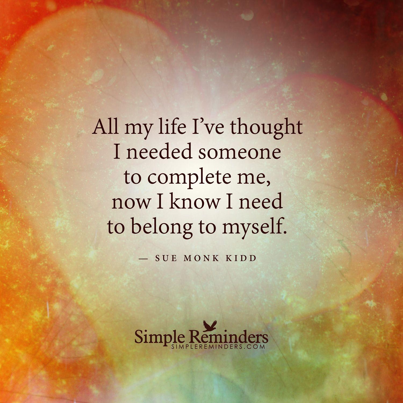 """""""Complete yourself"""" by Sue Monk Kidd ... aber es ist schön, jemanden an seiner Seite zu haben!"""