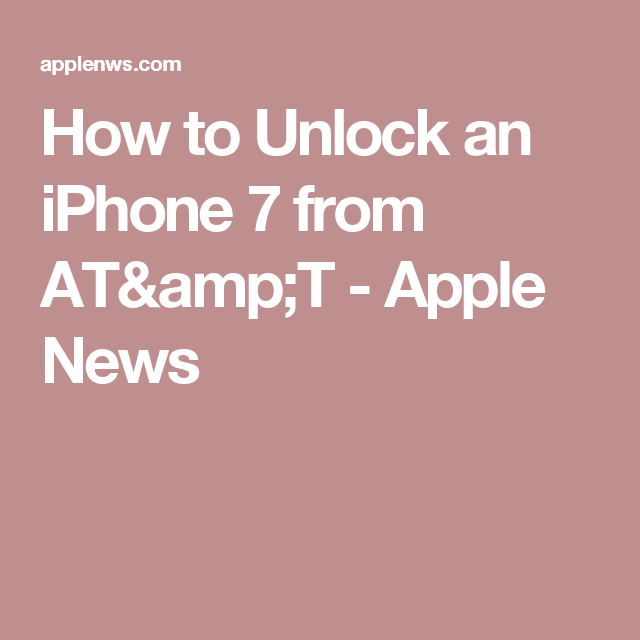 how to unlock an iphone 7 from at&t