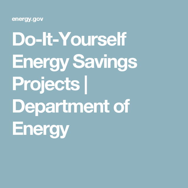 Do it yourself energy savings projects department of energy joy do it yourself energy savings projects department of energy solutioingenieria Gallery