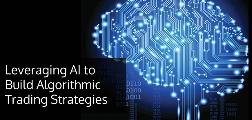 Leveraging Artificial Intelligence To Build Algorithmic Trading