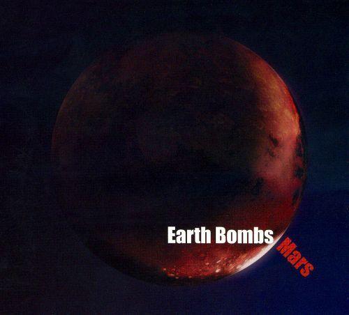Earth Bombs Mars [CD]
