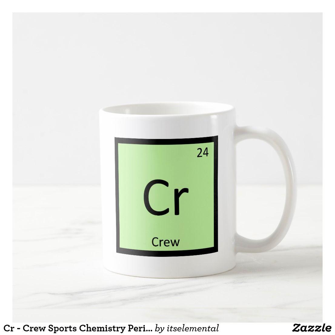 Cr Crew Sports Chemistry Periodic Table Symbol Coffee Mug