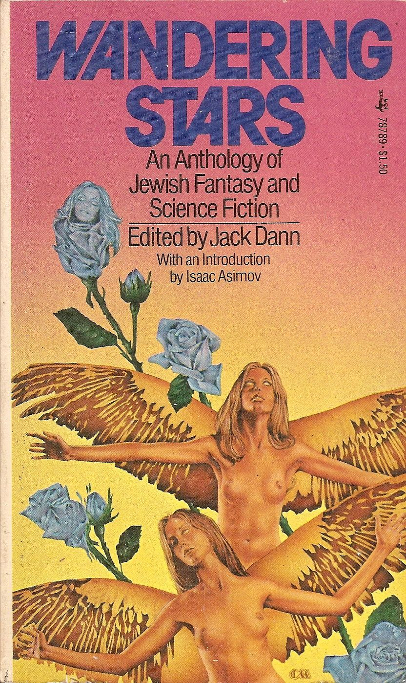 Wandering Stars: An Anthology of Jewish Fantasy and Science Fiction - edited by Jack Dann