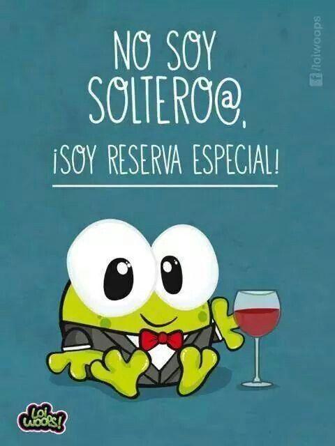No Soy Soltero Soy Reserva Especial Funny Phrases Funny Illustration Humor