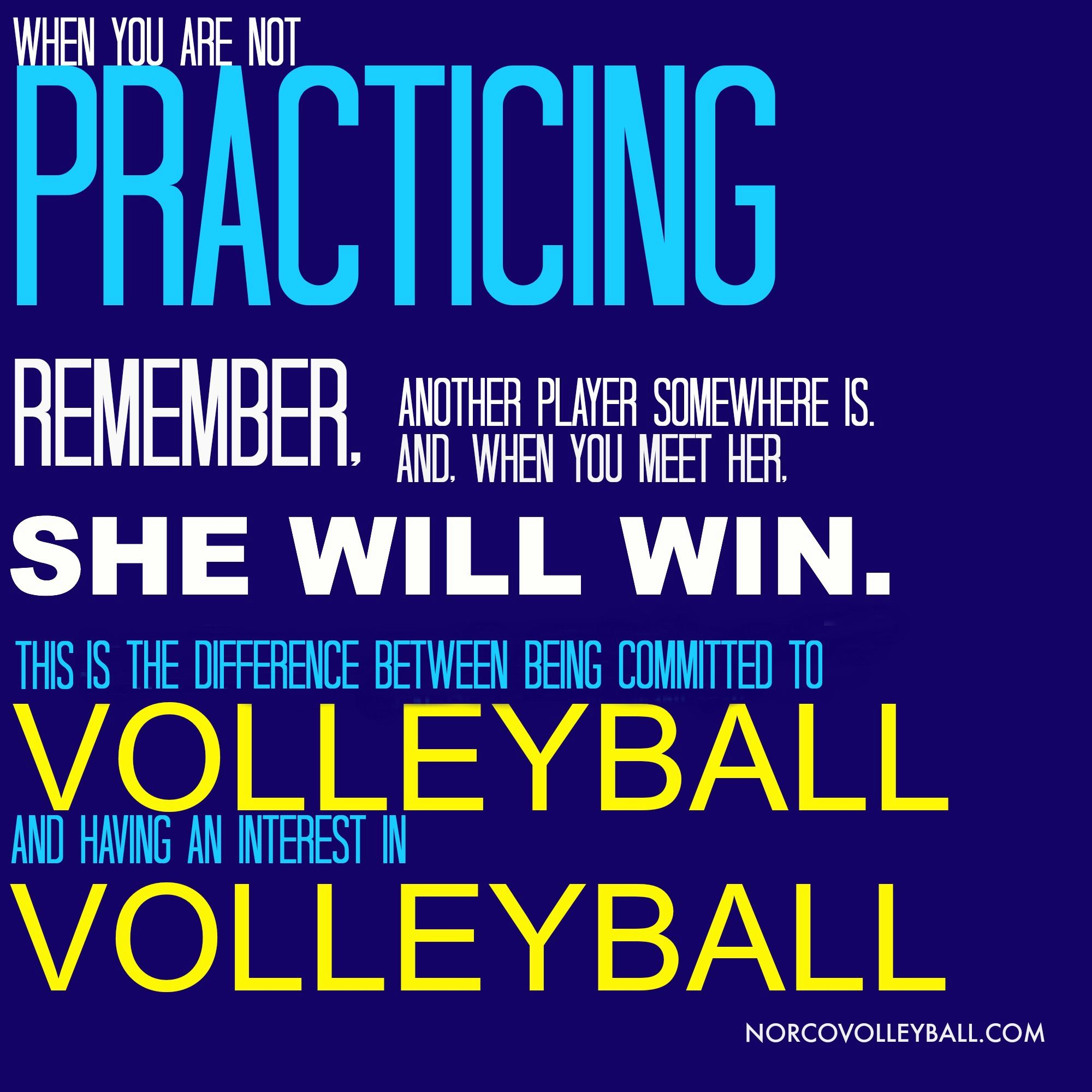Practice Volleyball Motivation Volleyball Inspiration Volleyball Quotes