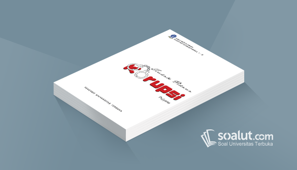 Soal Ujian Ut Ilmu Hukum Hkum4310 Tindak Pidana Korupsi Dan Kunci Jawaban Hukum Pidana Kurikulum