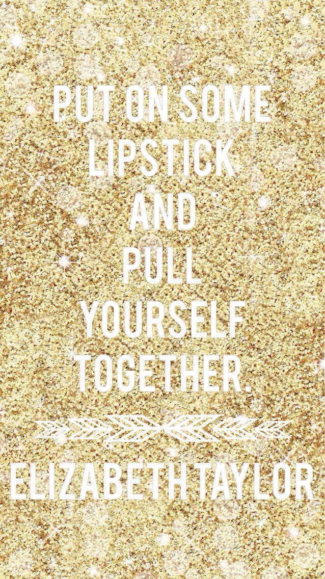 Gold Glitter Lipstick Quote Liz Taylor Iphone Phone Background Wallpaper Lock Screen