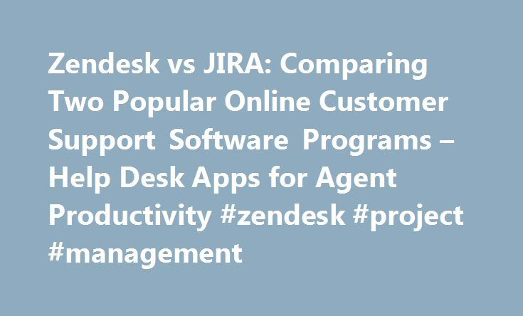Zendesk Vs JIRA: Comparing Two Popular Online Customer Support Software  Programs U2013 Help Desk Apps