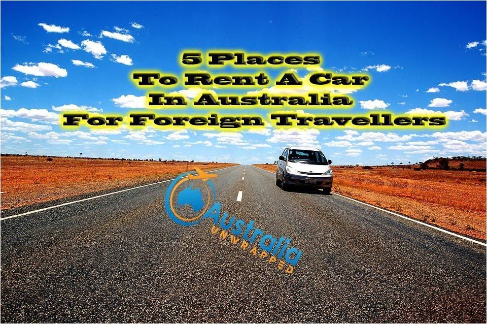 Jan 24 2020 5 Places To Rent A Car In Australia For Foreign Travellers Make Sure You Find The Places To Rent Rent A Car Dermatologist Recommended Skincare