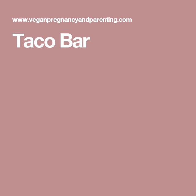 taco bar  taco bar tacos mexican bar