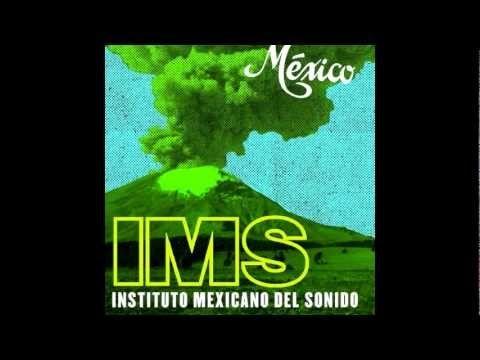 """Instituto Mexicano del Sonido / Mexican Institute of Sound - """"México"""""""