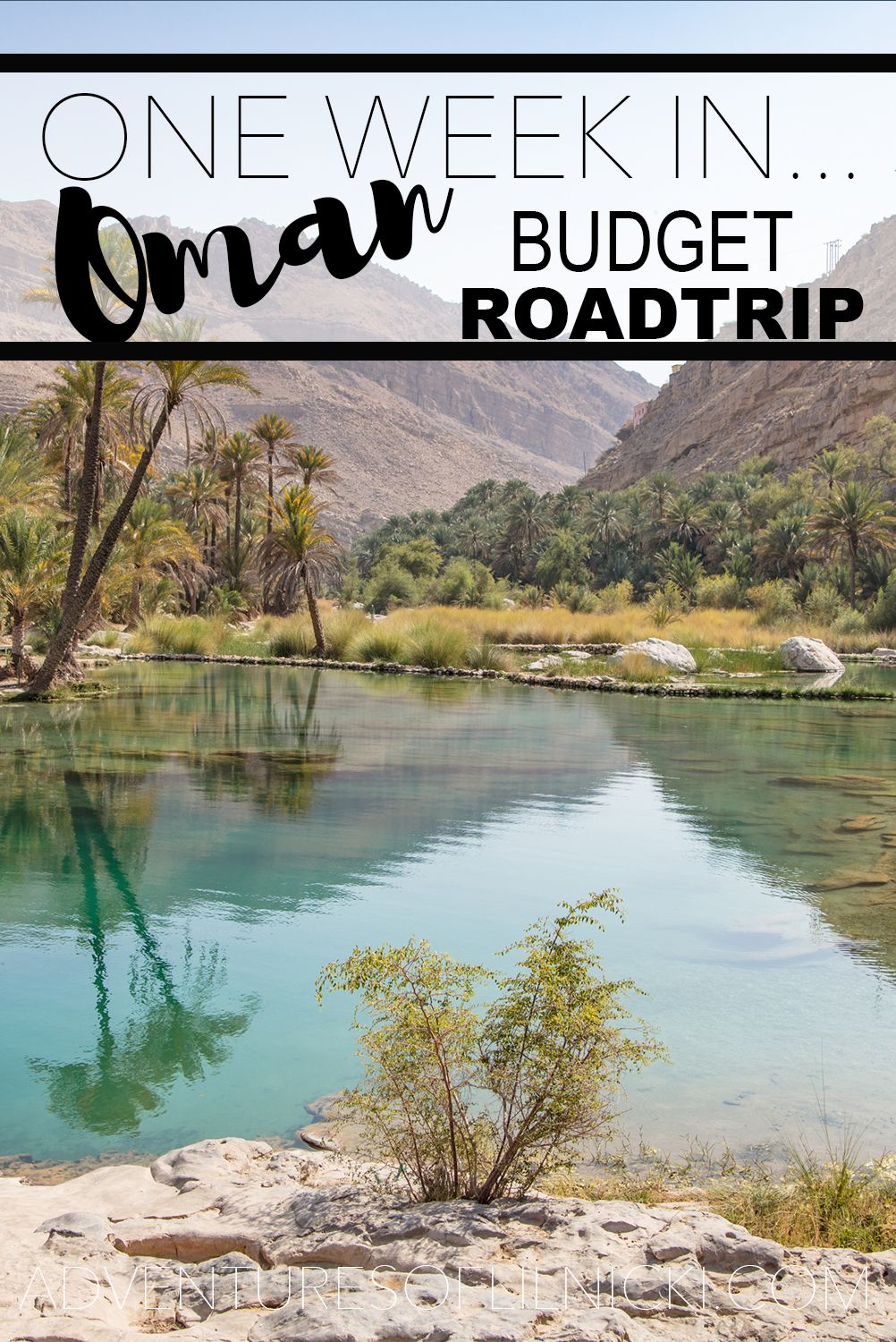 How To Spend One Week In Oman A Self Drive Budget Itinerary Reise Oman Reisen Arabische Halbinsel
