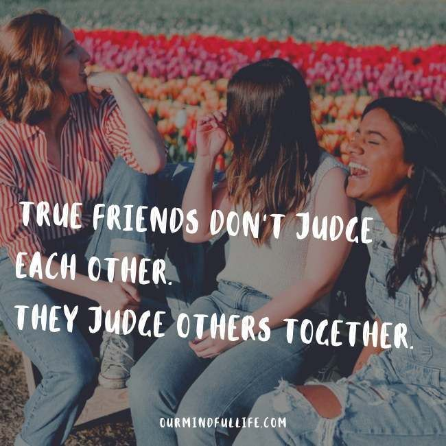 79 Best Friends Quotes To Honor Your Friendship - Our Mindful Life