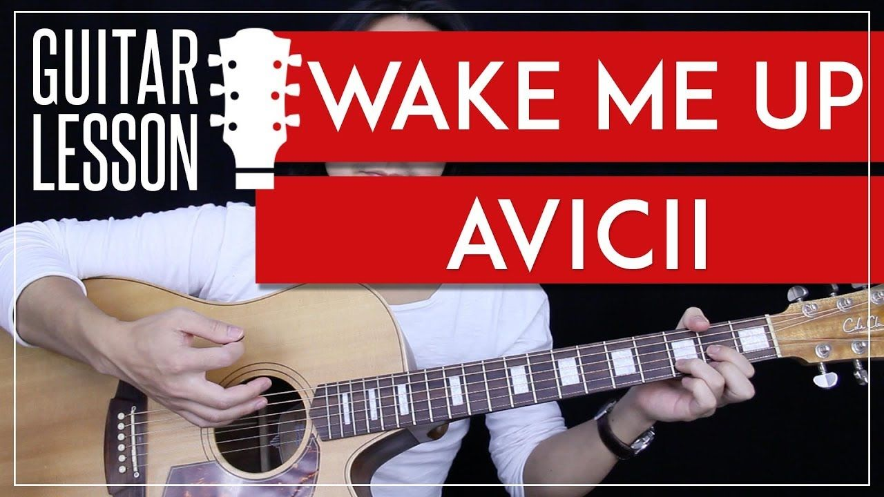 Wake Me Up Guitar Tutorial Avicii Guitar Lesson 100 Accurate