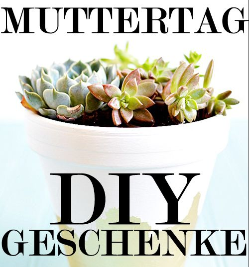Muttertagsgeschenke basteln diy anleitungen zum muttertag 2015 muttertag 2015 pinterest - Muttertagsgeschenke diy ...