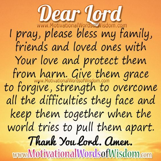 PRAYER FOR MY FAMILY AND LOVED ONES Prayer for my family